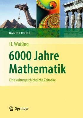 6000 Jahre Mathematik: Eine Kulturgeschichtliche Zeitreise