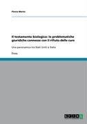 Il Testamento Biologico: Le Problematiche Giuridiche Connesse Con Il Rifiuto Delle Cure 9783640105342