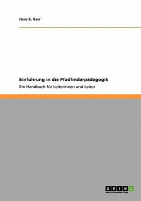 Einf Hrung in Die Pfadfinderp Dagogik 9783640124831