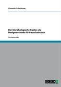 Der Morphologische Kasten ALS Designmethode F R Pauschalreisen 9783640164158