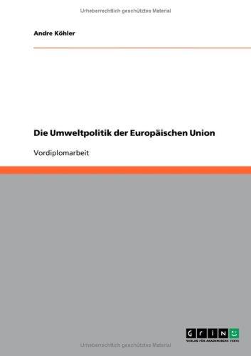 Die Umweltpolitik Der Europ Ischen Union 9783640168347