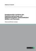 Komplement Re Verfahren Der Regulationsphysiologie Und Regulationsmedizin: Orthomolekulare Medizin Und Pharmazie 9783640174324