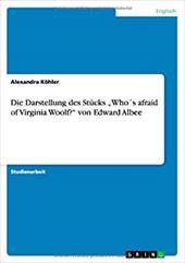 """Die Darstellung Des St Cks Who?'s Afraid of Virginia Woolf?"""" Von Edward Albee 13198779"""
