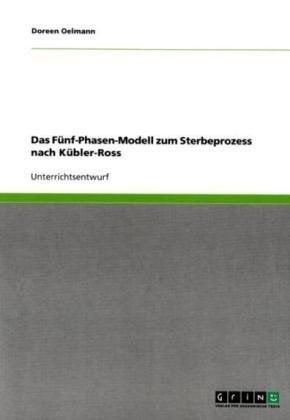 Das F Nf-Phasen-Modell Zum Sterbeprozess Nach K Bler-Ross