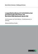 Langzeitbehandlung Mit Antiinfektiva Bei Persistierender Borreliose Mit Borrelien-DNA-Nachweis Durch PCR 9783640193844