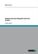 Einhard Und Seine Biografie Karls Des Gro En 9783640203420