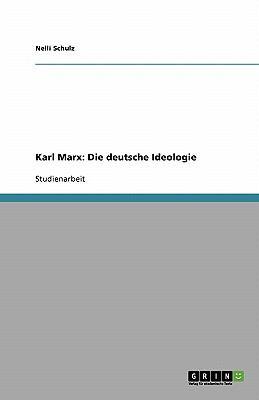 Karl Marx: Die Deutsche Ideologie 9783640204144