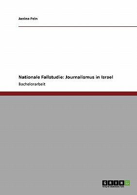 Nationale Fallstudie: Journalismus in Israel 9783640226924