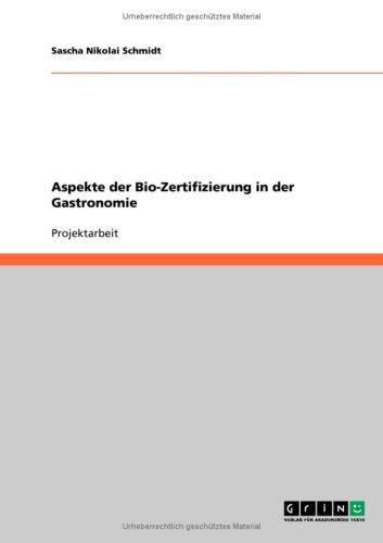 Aspekte Der Bio-Zertifizierung in Der Gastronomie 9783640235216