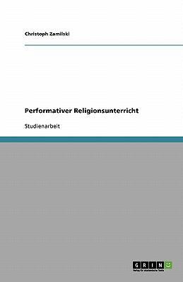 Performativer Religionsunterricht 9783640289899