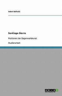 Santiago Sierra 9783640359363
