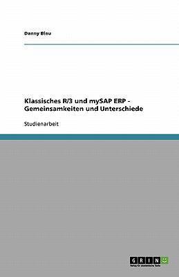 Klassisches R/3 Und Mysap Erp - Gemeinsamkeiten Und Unterschiede 9783640371952