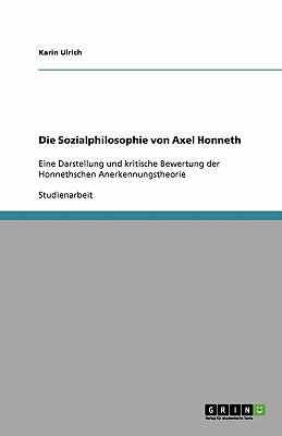 Die Sozialphilosophie Von Axel Honneth