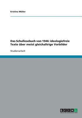 Schullesebuch Von 1946 : Ideologiefreie Texte Uber Meist Gleichaltrige Vorbilder