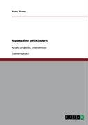 Aggression Bei Kindern 9783640386741