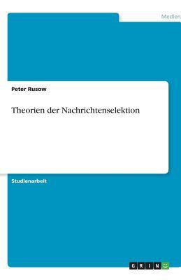 Theorien Der Nachrichtenselektion 9783640515813