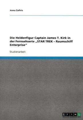 "Die Heldenfigur Captain James T. Kirk in Der Fernsehserie Star Trek "" Raumschiff Enterprise"