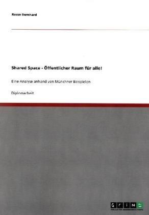 Shared Space - -Ffentlicher Raum F R Alle! 9783640517251