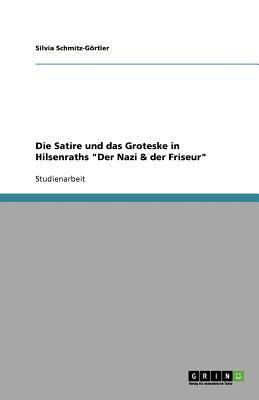 """Die Satire Und Das Groteske in Hilsenraths """"Der Nazi & Der Friseur"""""""