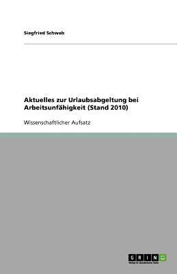Aktuelles Zur Urlaubsabgeltung Bei Arbeitsunf Higkeit (Stand 2010) 9783640529704