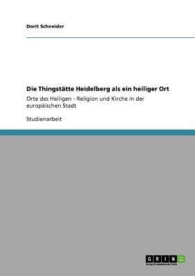 Die Thingst Tte Heidelberg ALS Ein Heiliger Ort 9783640532452