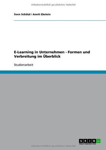 E-Learning in Unternehmen - Formen Und Verbreitung Im Berblick 9783640533473