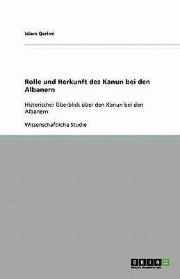 Rolle Und Herkunft Des Kanun Bei Den Albanern 9783640537884