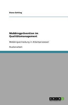 Mobbingpr Vention Im Qualit Tsmanagement 9783640563319