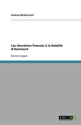 Les Chevaliers Francais La Bataille D'Azincourt 9783640574087