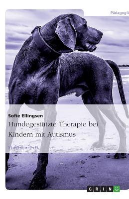 Hundegest Tzte Therapie Bei Kindern Mit Autismus 9783640574995
