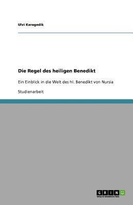 Die Regel Des Heiligen Benedikt 9783640581856