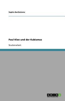 Paul Klee Und Der Kubismus 9783640584277