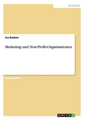 Marketing Und Non-Profit-Organisationen 9783640591022