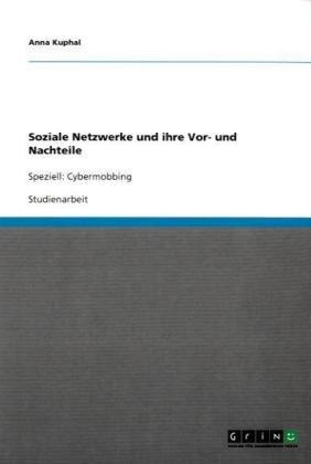 Soziale Netzwerke Und Ihre VOR- Und Nachteile 9783640591091