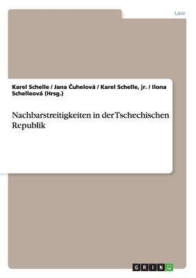 Nachbarstreitigkeiten in Der Tschechischen Republik 9783640592296
