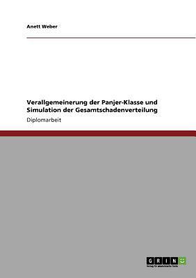 Verallgemeinerung Der Panjer-Klasse Und Simulation Der Gesamtschadenverteilung 9783640598670