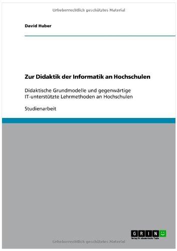 Zur Didaktik Der Informatik an Hochschulen 9783640672127