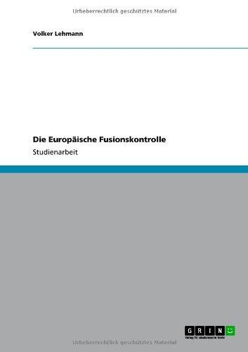 Die Europ Ische Fusionskontrolle 9783640730957