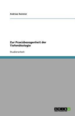 Zur Praxisbezogenheit Der Tiefen Kologie 9783640822591