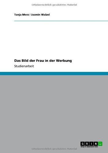 Das Bild Der Frau in Der Werbung 9783640862511