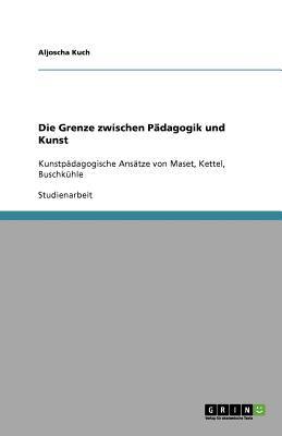 Die Grenze Zwischen P Dagogik Und Kunst 9783640892129