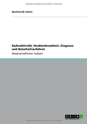 Radioaktivit T, Strahlenkrankheit, Diagnose Und Naturheilverfahren 9783640893218