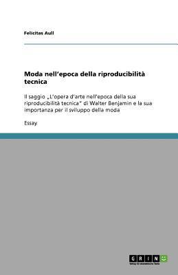 Moda Nell'epoca Della Riproducibilit Tecnica 9783640903894