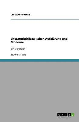 Literaturkritik Zwischen Aufkl Rung Und Moderne 9783640918027