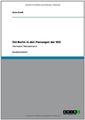 Ost-Berlin in Den Planungen Der sed 9783640921119