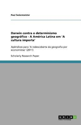 Darwin Contra O Determinismo Geogr Fico - A Am Rica Latina Em 'a Cultura Importa' 9783640937264