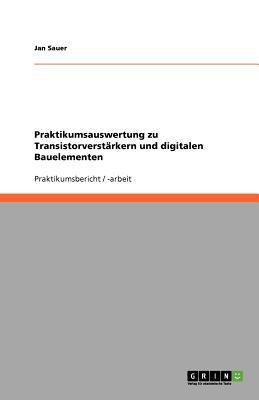 Praktikumsauswertung Zu Transistorverst Rkern Und Digitalen Bauelementen 9783640939022