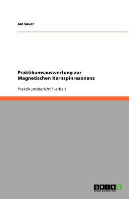 Praktikumsauswertung Zur Magnetischen Kernspinresonanz 9783640939121