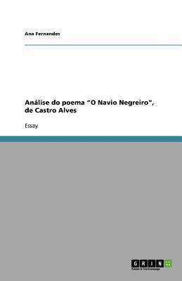 An Lise Do Poema O Navio Negreiro , de Castro Alves 9783640942367