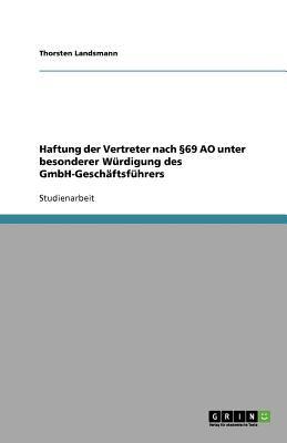 Haftung Der Vertreter Nach 69 Ao Unter Besonderer W Rdigung Des Gmbh-Gesch Ftsf Hrers 9783640954094